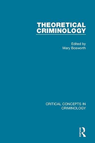 Theoretical Criminology (4-vol. set) (Critical Concepts in Criminology)