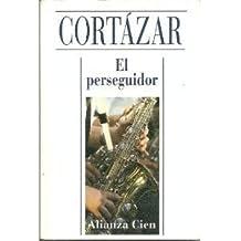 El Perseguidor by Julio Cortazar (1995-05-01)