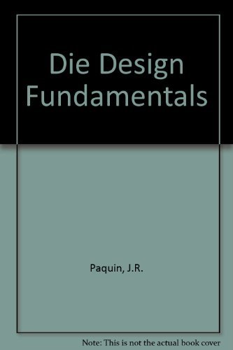 Die Design Fundamentals by J.R. Paquin (1962-12-30)