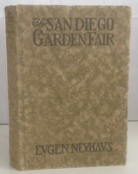 The San Diego Garden Fair: Personal Impressions of the Architecture, Sculpture, Horticulture, Color Scheme & Other Aesthetic Aspects of the Panama California International Exposition