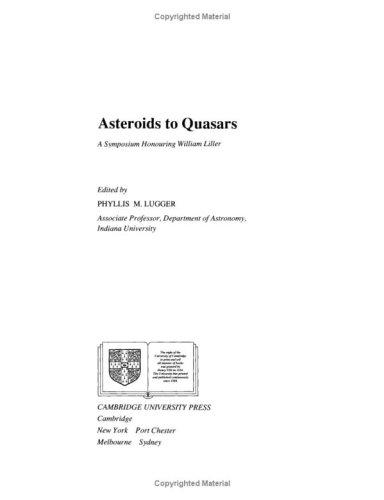Asteroids to Quasars Paperback: A Symposium Honoring William Liller