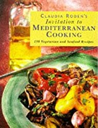 INVITATION TO MEDITERRANEAN COOKING. 150 vegetarian and seafood recipes