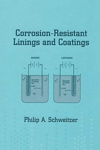Corrosion-Resistant Linings and Coatings (Corrosion Technology Book 16) (English Edition)