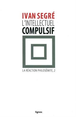 L'intellectuel compulsif : Ou La Réaction philosémite, II
