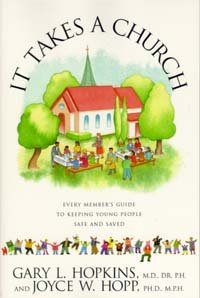 It Takes a Church: Every Member's Guide to Keeping Young People Safe and Saved