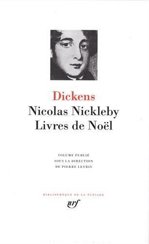 La Vie et les Aventures de Nicolas Nickleby ; Livres de Noël par Charles Dickens
