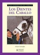 Descargar Libro Los dientes del caballo (Guías fotográficas del caballo) de Alison Schwabe
