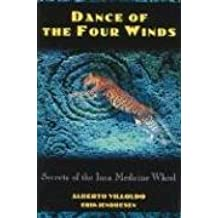 Dance of the Four Winds: Secrets of the Inca Medicine Wheel