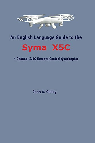 An English Communication Mentor to the Syma X5C: 4 Channel 2.4G Old-fashioned Guiding akin Quadcopter (English Printing)