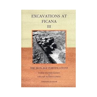 Excavations at Ficana. The iron age of fortifications vol. 3