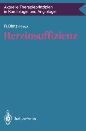 Herzinsuffizienz (Aktuelle Therapieprinzipien in Kardiologie und Angiologie)