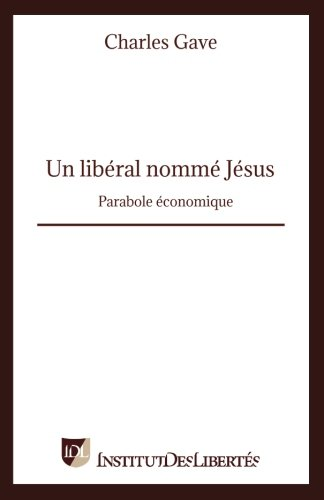 Un libéral nommé Jésus par Charles Gave