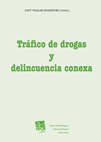 Tráfico de Drogas y Delincuencia Conexa (Criminología y Educación Social)