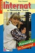 Buchseite und Rezensionen zu 'Das Internat am Genfer See, Bd.4, Anouschka im Dauerstreß' von Tina Caspari