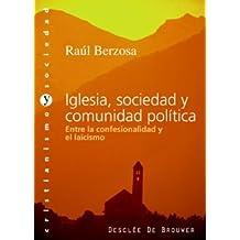 Iglesia, Sociedad y Comunidad política. Entre la confesionalidad y el laicismo (Cristianismo y Sociedad)