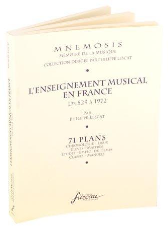 L'enseignement musical en France de 529 à 1972 : 71 plans par Philippe Lescat