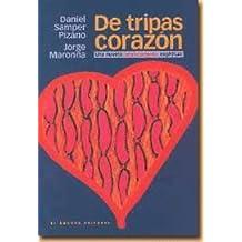 De tripas corazon: Una novela berracamente espititual (Spanish Edition) by Daniel Samper Pizano (1999-08-02)