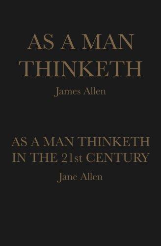 As A Man Thinketh: As A Man Thinketh in the 21st Century
