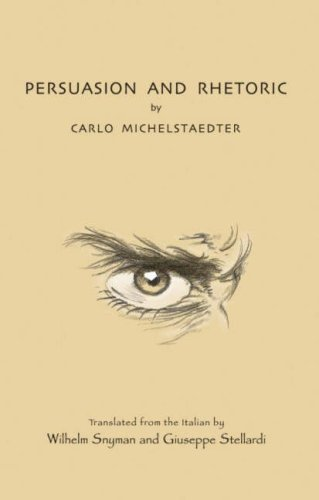 Persuasion and Rhetoric by Carlo Michelstaedter (2007-01-01)