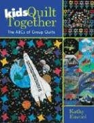 Kids Quilt Together: The a B Cs of Group Quilts -
