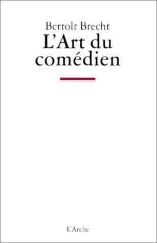 L'art du comédien : écrits sur le théâtre