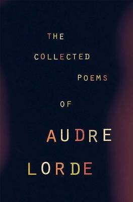 [The Collected Poems of Audre Lorde] (By: Audre Lorde) [published: May, 2002]