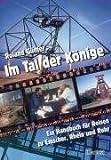 Im Tal der Könige - Ein Handbuch für Reisen an Emscher, Rhein und Ruhr - Roland Günter