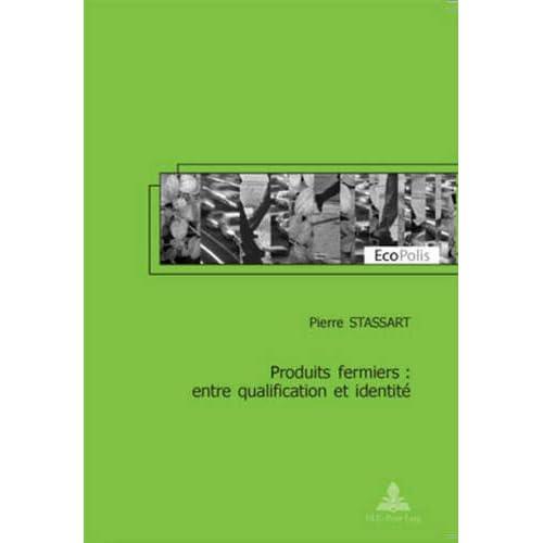 Produits Fermiers: Entre Qualification Et Identite