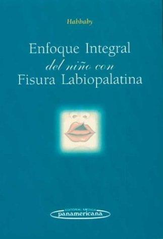 Enfoque Integral del Niño con Fisura Labiopalatina por Adriana Nora Habbaby
