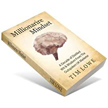 Tim Lowe's Millionaire Mindset: A Decade of Distilled Wit and Wisdom from the Outspoken