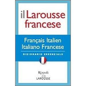 Il Larousse francese. Francese-italiano; italiano-