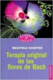 Descargar Libro Terapia original de las Flores de bach (Cuerpo Y Salud) de Mechthild Scheffer
