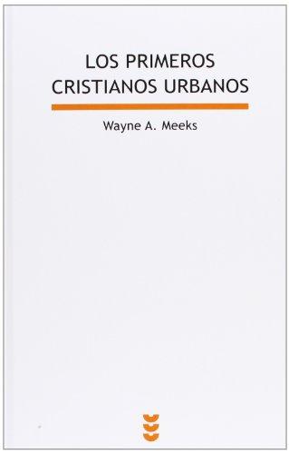 Los primeros cristianos urbanos: El mundo social del apóstol Pablo (Biblioteca de estudios bíblicos) por Wayne A. Meeks
