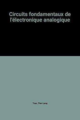 Circuits fondamentaux de l'électronique analogique