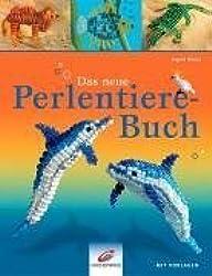 Das neue Perlentiere-Buch: Mit Vorlagen