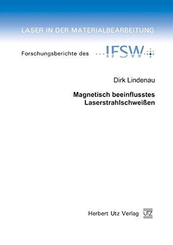 Magnetisch beeinflusstes Laserstrahlschweißen (Laser in der Materialbearbeitung)