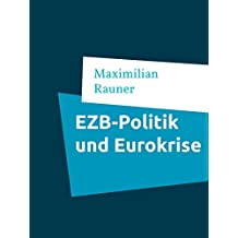 EZB-Politik und Eurokrise: Kritische Analyse und perspektivische Betrachtung auf Grundlage der Theorie optimaler Währungsräume