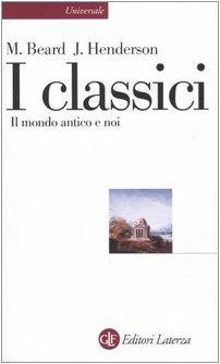 I classici. Il mondo antico e noi