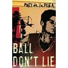 [Ball Don't Lie] (By: Matt de la Pena) [published: March, 2007]