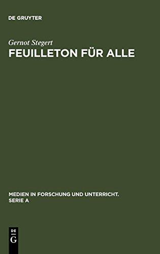 Feuilleton für alle: Strategien im Kulturjournalismus der Presse (Medien in Forschung und Unterricht. Serie A, Band 48)