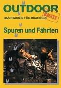 Outdoor Spuren & Fährten. Basiswissen für Draussen