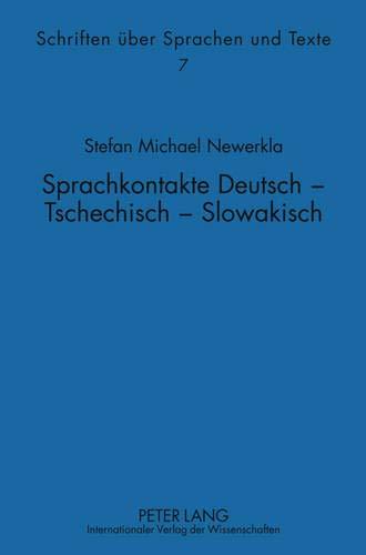 Sprachkontakte Deutsch - Tschechisch - Slowakisch: Wörterbuch der deutschen Lehnwörter im Tschechischen und Slowakischen: historische Entwicklung, ... (Schriften über Sprachen und Texte, Band 7)
