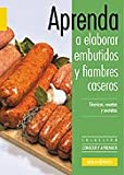 Aprenda a elaborar embutidos y fiambres caseros/Learn How to Make Home Made Sausages and Cold Cuts