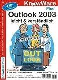 Outlook 2003 leicht & verständlich. Termine, Kontakte, E-Mail mit Outlook 2003