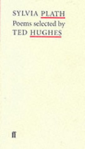Sylvia Plath: Selected by Ted Hughes (Poet to Poet)