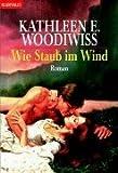 Wie Staub im Wind: Roman