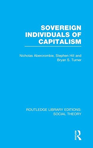 Sovereign Individuals of Capitalism (RLE Social Theory) (Routledge Library Editions: Social Theory) by Bryan S. Turner (2014-08-08)