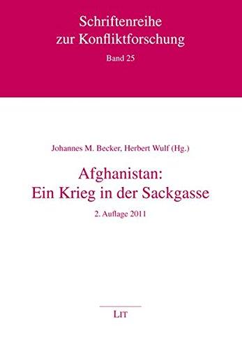 Afghanistan: Ein Krieg in der Sackgasse (Schriftenreihe zur Konfliktforschung)