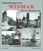 Erinnerungen an Wismar wie es einmal war