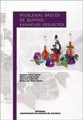 Problemas Básicos de Química. Examenes Resueltos (Académica) por Sagrario Torres Cartas